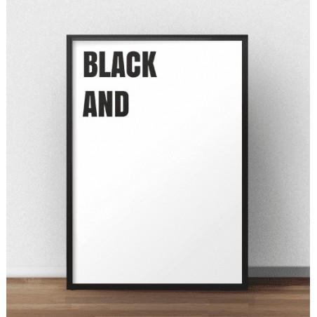 """Nowoczesny plakat """"Black and (white)"""""""
