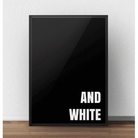 "Czarny plakat ""(Black) and white"""