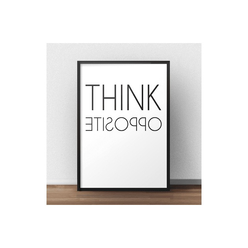 Plakat z napisem Think opposite