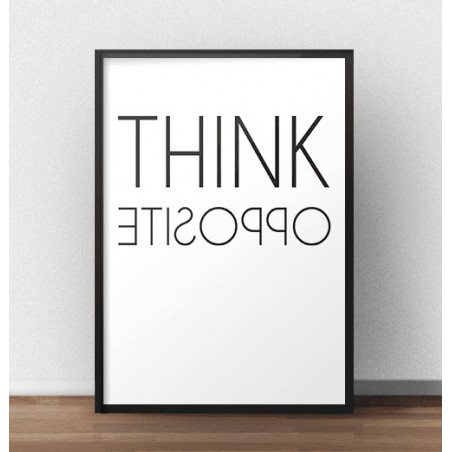 "Plakat z napisem ""Think opposite"""