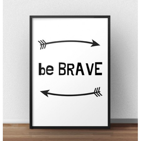 "Darmowy plakat ""Be brave"""