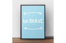 """Darmowy plakat """"Be brave"""" w kolorze baby blue do samodzielnego wydruku"""