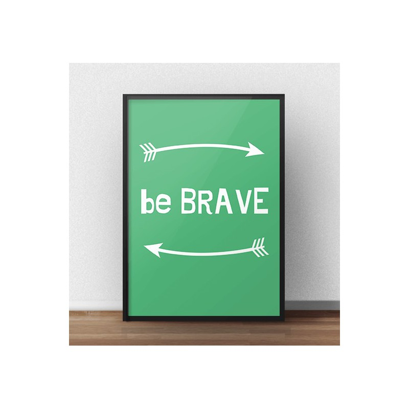 Free poster Be brave in green