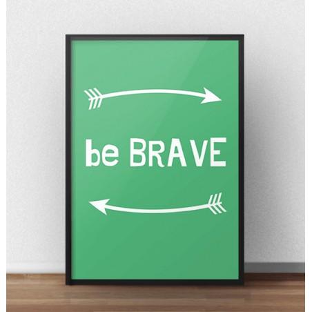 """Darmowy plakat """"Be brave"""" w kolorze zielonym"""