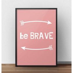 """Darmowy plakat """"Be brave"""" w kolorze koralowym - idealny do pokoju dziewczynki"""