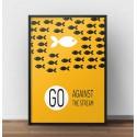 """Plakat motywacyjny """"Go against the stream"""" w wersji żółtej"""