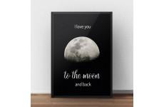 """Plakat z napisem """"I Love you to the moon and back"""" i księżycem"""