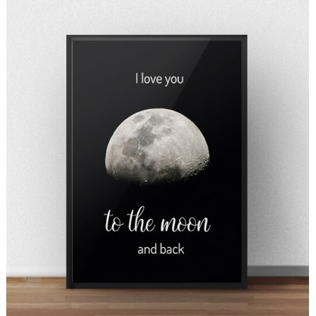 "Plakat z napisem ""I Love you to the moon and back"""