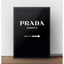 """Plakat z napisem """"Prada - Marfa"""" do powieszenia na ścianie w kolorze czarnym w wariancie pionowym"""