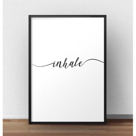 "Plakat z napisem ""Inhale"""