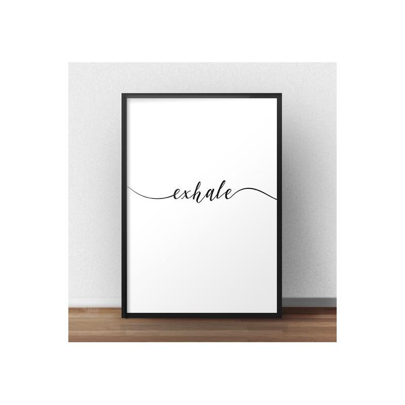 Plakat z napisem Exhale