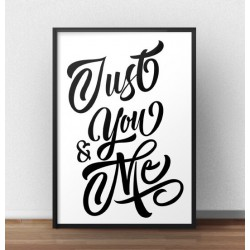 "Plakat typograficzny ""Just you and me"""