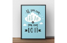 """Plakat motywacyjny """"If you can dream it you can do it"""""""