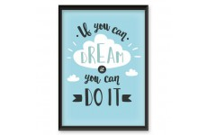 "Plakat motywacyjny ""If you can dream it you can do it"""