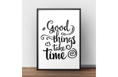 "Plakat motywacyjny ""Good things take time"""