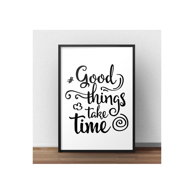 Motivational poster Good things take time