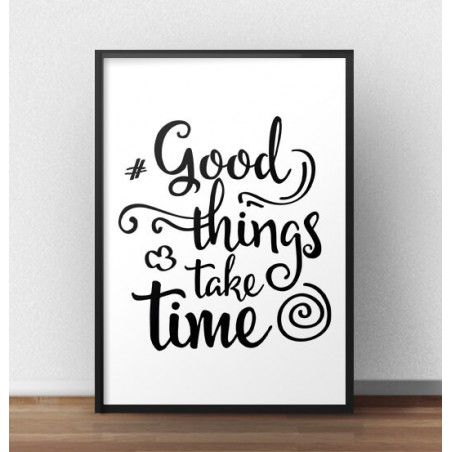 "Plakat motywacyjny ""Good things take time"""