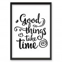Motivational poster Good things take time 2