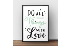 """Plakat motywacyjny """"Do all things with love"""""""