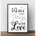 Plakat motywacyjny Do all things with love