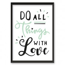 "Plakat motywacyjny ""Do all things with love"""