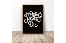 "Plakat z napisem ""Memories never die"""