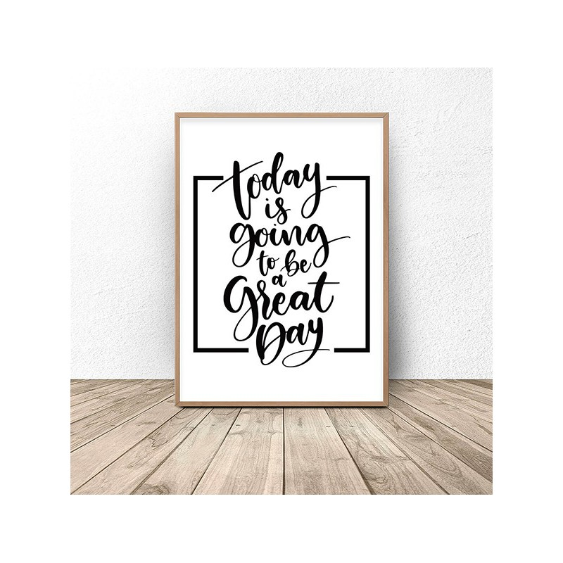 Poster with the words Great day