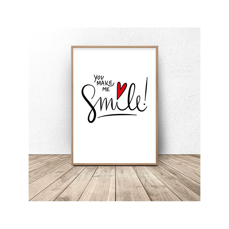 Poster with the words You make me a smile