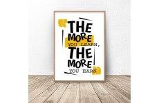 """Plakat na prezent z napisem """"The more you learn, the more you earn"""""""