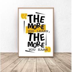 "Plakat na prezent z napisem ""The more you learn, the more you earn"""