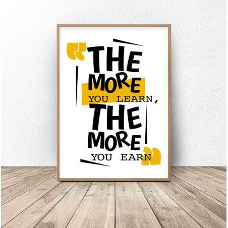 "Plakat motywacyjny ""The more learn"""