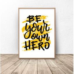 "Plakat motywacyjny ""Be your own hero"""