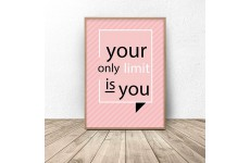 "Plakat z napisem ""Your only limit is you"""