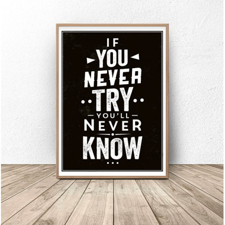 "Plakat motywacyjny ""If you never try"""