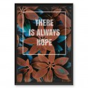 "Plakat motywacyjny ""There is always hope"""