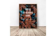 "Plakat motywacyjny ""There is always hope"""