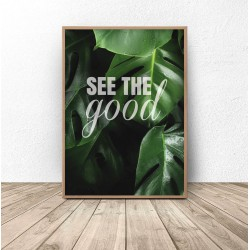 "Plakat botaniczny ""See the good"""