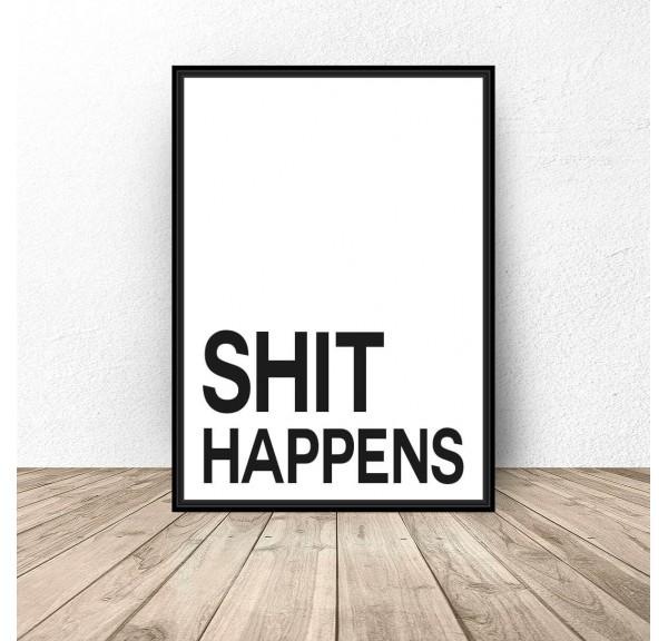 Plakat z napisem Shit happens