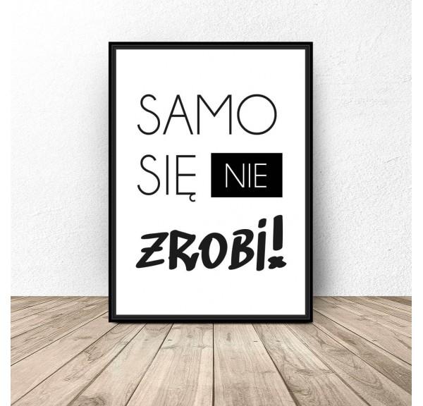 Plakat motywacyjny Samo się nie zrobi