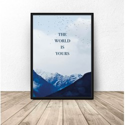 "Plakat motywacyjny ""The world is yours"""