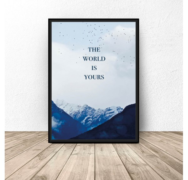 Plakat motywacyjny The world is yours