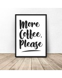 Poster with the words More coffee, please