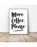 Poster with the words More coffee, please 2