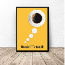 "Plakat z kawą ""Thought to break"""