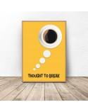 Plakat z kawą Thought to break 2