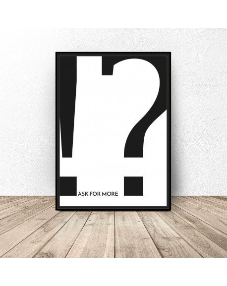 "Plakat z napisem ""Ask for more"""
