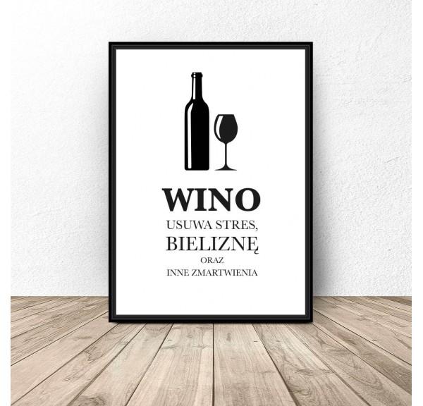 Plakat do kuchni Wino usuwa stres...