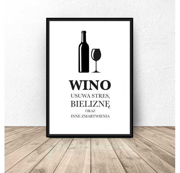 Poster for the kitchen Wine removes stress...