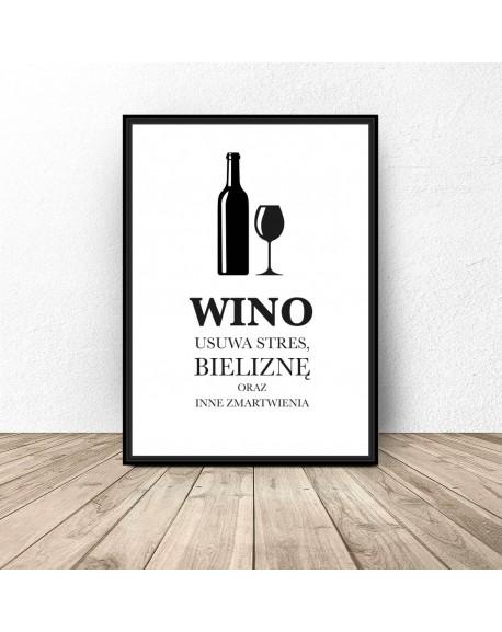 """Plakat do kuchni """"Wino usuwa stres..."""""""