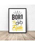 Plakat z napisem Born to ride